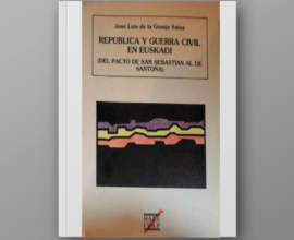 República y Guerra Civil en Euskadi. Del Pacto de San Sebastián al de Santoña