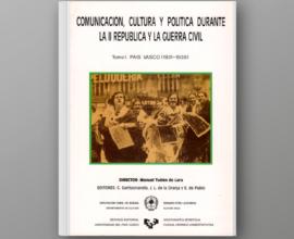 Comunicación, cultura y política en la II República y la Guerra Civil