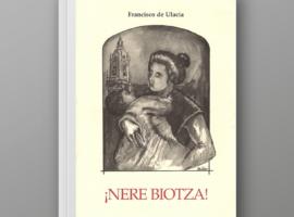 Francisco de Ulacia: ¡Nere biotza!