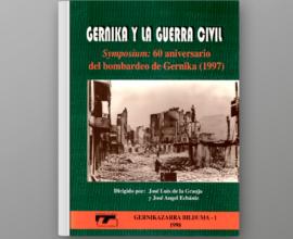 Gernika y la Guerra Civil. Symposium: 60 aniversario del bombardeo de Gernika (1997)