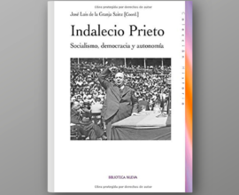 Indalecio Prieto. Socialismo, democracia y autonomía