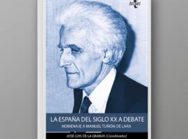 La España del siglo XX a debate. Homenaje a Manuel Tuñón de Lara