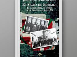 El siglo de Euskadi. El nacionalismo vasco en la España del siglo XX