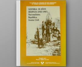 Gernika: 50 años después (1937-1987). Nacionalismo, República, Guerra Civil