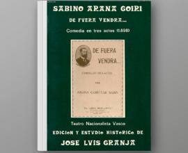 Sabino Arana Goiri: De fuera vendrá… Comedia en tres actos (1897-1898)