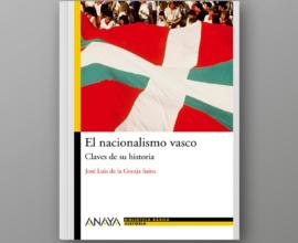 El nacionalismo vasco. Claves de su historia